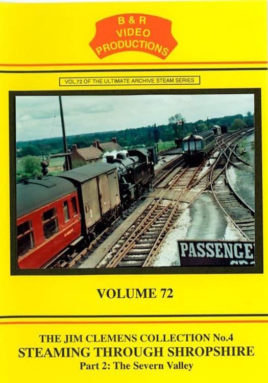 Volume 72 – Steam Through Shropshire Part 2 – The Severn Valley