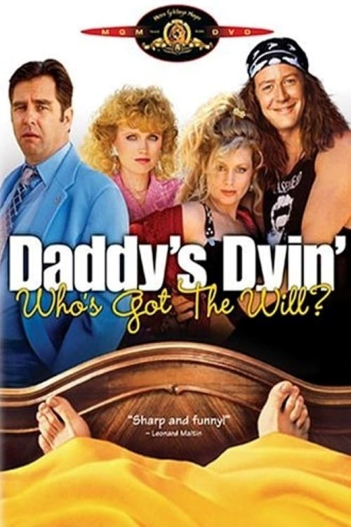 Daddy's Dyin'… Who's Got the Will?