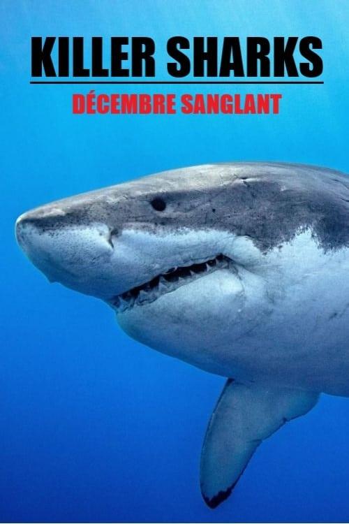 Killer Sharks: The Attacks Of Black December