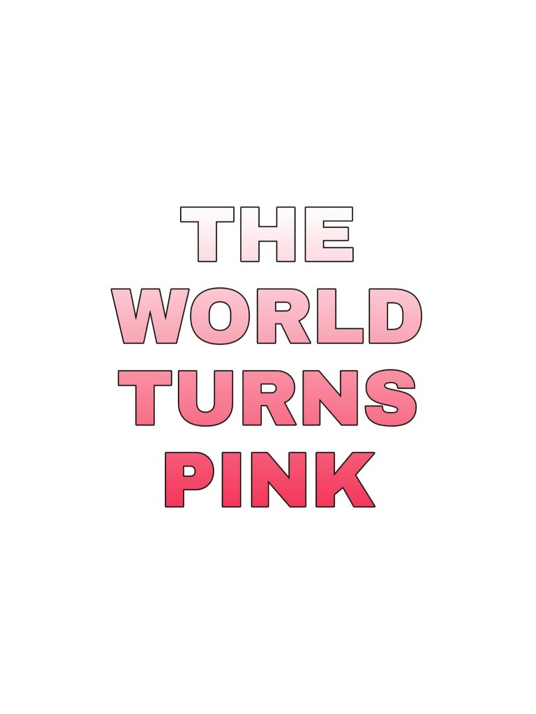 The World Turns Pink