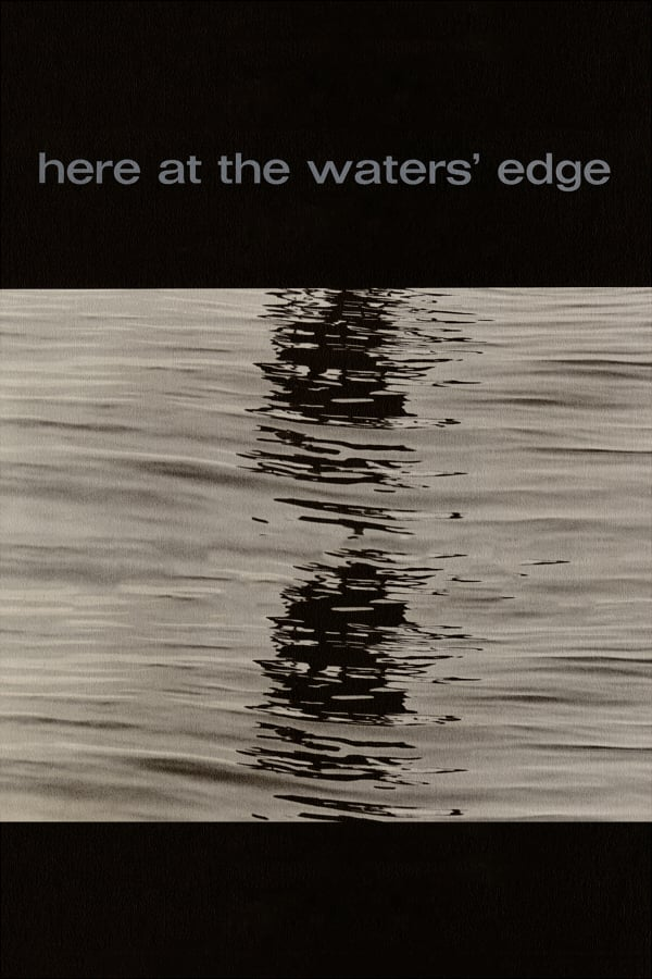 Here At the Water's Edge
